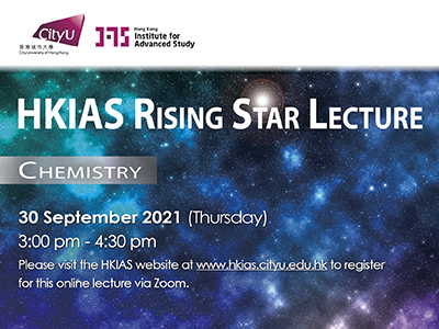 HKIAS Rising Star Lecture - Chemistry