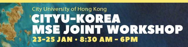 CityU-Korea MSE Joint Workshop