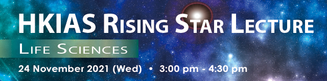 HKIAS Rising Star Lecture - Life Sciences