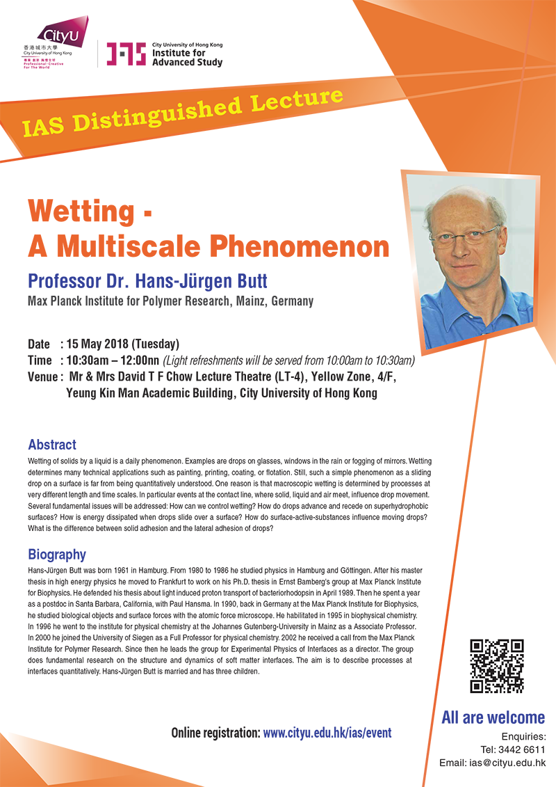 IAS Distinguished Lecture 'Wetting - A Multiscale Phenomenon' by Professor Dr. Hans-Jürgen Butt