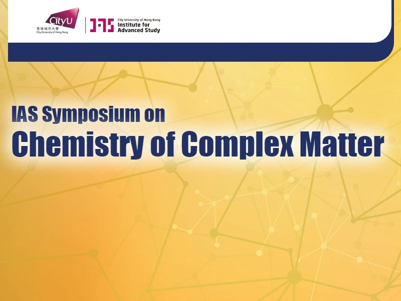 IAS Symposium on Chemistry of Complex Matter