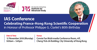 IAS Conference Celebrating France-Hong Kong Scientific Cooperation in Honour of Professor G. Ciarlet's 80th Birthday